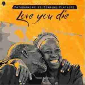 Patoranking - Love You Die feat. Diamond Platnumz